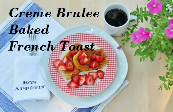 Creme Brulee Baked French Toast